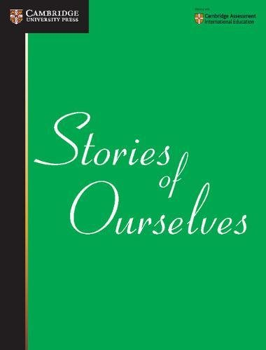 9780521727914: Stories of Ourselves: The University of Cambridge International Examinations Anthology of Stories in English (Cambridge Learning)
