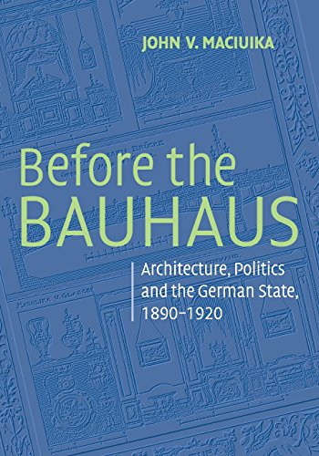 9780521728225: Before the Bauhaus Paperback: Architecture, Politics, and the German State, 1890 - 1920 (Modern Architecture and Cultural Identity)