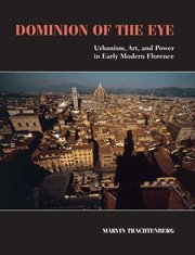9780521728256: Dominion of the Eye: Urbanism, Art, and Power in Early Modern Florence