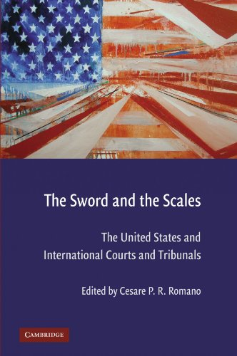 The Sword and the Scales: The United States and International Courts and Tribunals.: Romano, Cesare...