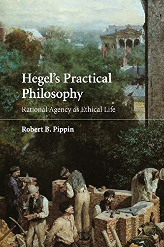 9780521728720: Hegel's Practical Philosophy: Rational Agency as Ethical Life