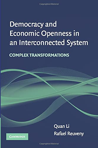 9780521728904: Democracy and Economic Openness in an Interconnected System: Complex Transformations