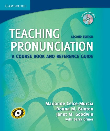 Teaching Pronunciation Hardback with Audio CDs (2): A Course Book and Reference Guide (0521729750) by Marianne Celce-Murcia; Donna M. Brinton; Janet M. Goodwin