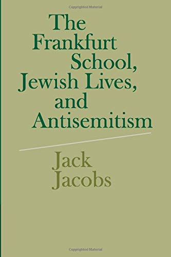 9780521730273: The Frankfurt School, Jewish Lives, and Antisemitism