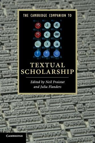 The Cambridge Companion to Textual Scholarship (Cambridge: Neil Fraistat and