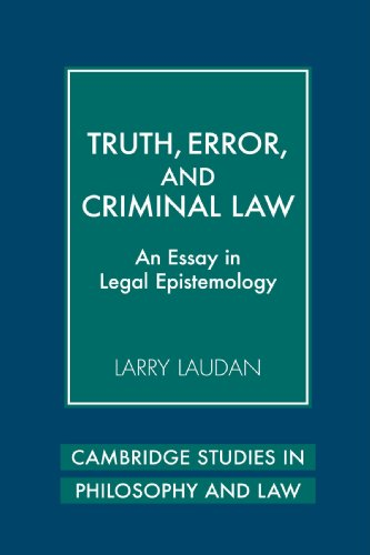 9780521730358: Truth, Error, and Criminal Law: An Essay in Legal Epistemology (Cambridge Studies in Philosophy and Law)