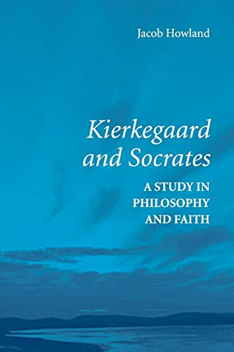 9780521730365: Kierkegaard and Socrates: A Study in Philosophy and Faith