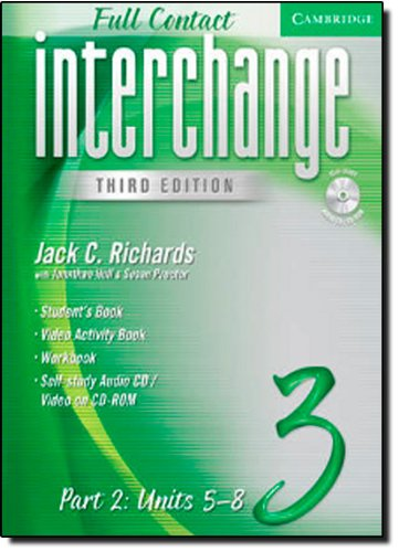 Interchange Third Edition Full Contact Level 3 Part 2 Units 5-8 (0521731054) by Richards, Jack C.; Hull, Jonathan; Proctor, Susan