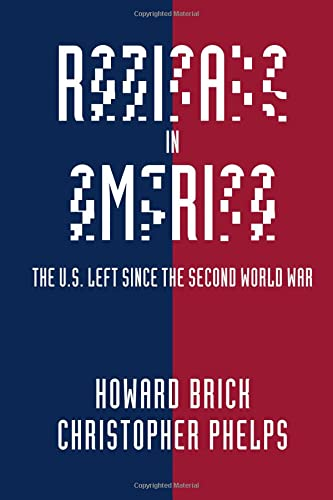 9780521731331: Radicals in America: The U.S. Left since the Second World War (Cambridge Essential Histories)
