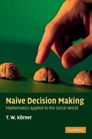 9780521731638: Naive Decision Making Paperback: Mathematics Applied to the Social World