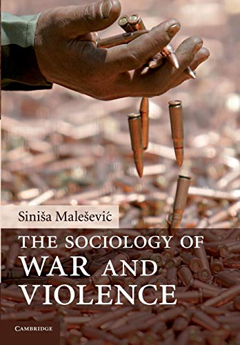 9780521731690: The Sociology of War and Violence