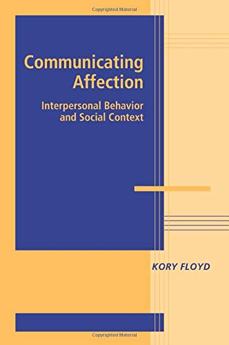 9780521731744: Communicating Affection: Interpersonal Behavior and Social Context (Advances in Personal Relationships)