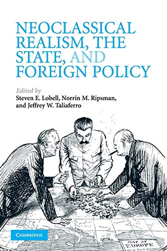 Neoclassical Realism, the State, and Foreign Policy: Lobell, Steven E.
