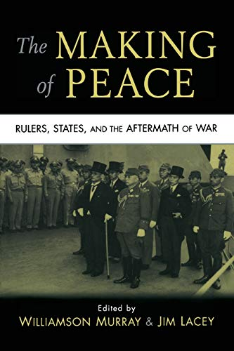 9780521731935: The Making of Peace: Rulers, States, and the Aftermath of War