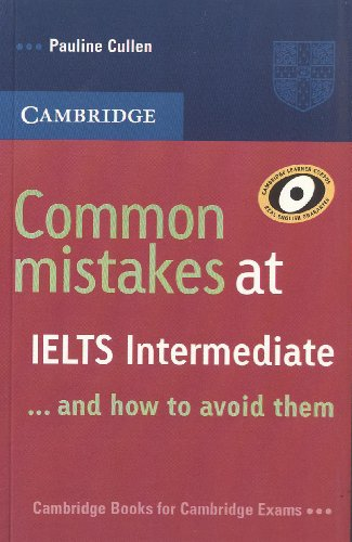 Common Mistakes at IELTS Intermediate ?and how: Pauline Cullen