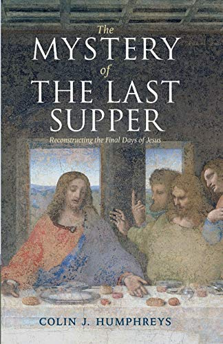 9780521732000: The Mystery of the Last Supper: Reconstructing the Final Days of Jesus