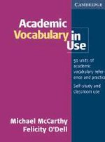 Academic Vocabulary in Use (Series: Vocabulary in: Felicity O?Dell ,Michael