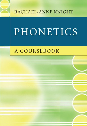 Phonetics: A Coursebook (Paperback): Rachael-Anne Knight