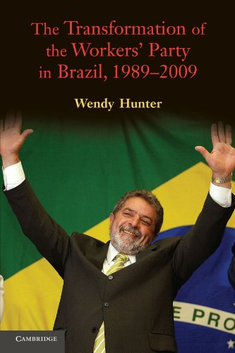 9780521733007: The Transformation of the Workers' Party in Brazil, 1989-2009