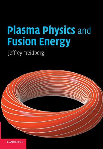 9780521733175: Plasma Physics and Fusion Energy