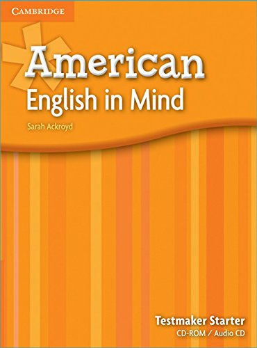 American English in Mind Starter Testmaker Audio CD and CD-ROM: Sarah Ackroyd