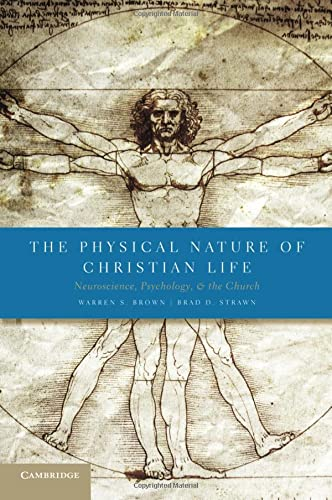 9780521734219: The Physical Nature of Christian Life: Neuroscience, Psychology, and the Church