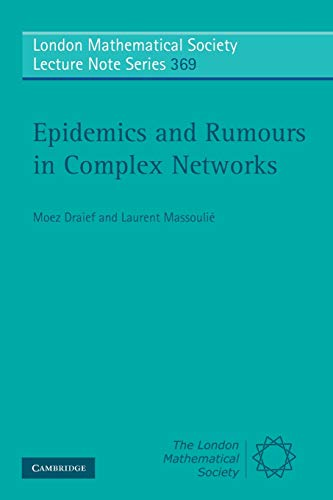 9780521734431: Epidemics and Rumours in Complex Networks