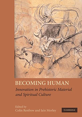 9780521734660: Becoming Human Paperback: Innovation in Prehistoric Material and Spiritual Culture