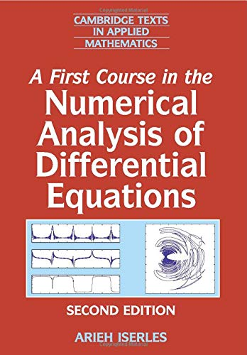 9780521734905: A First Course in the Numerical Analysis of Differential Equations (Cambridge Texts in Applied Mathematics)