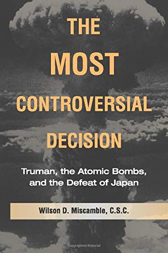 Download The Most Controversial Decision: Truman, the Atomic Bombs, and the Defeat of Japan (Cambridge Essential Histories)