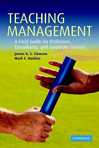 Teaching Management: A Field Guide for Professors,: James G.S. Clawson
