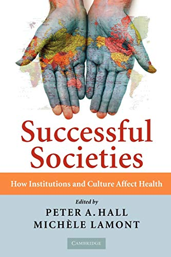 Successful Societies: How Institutions and Culture Affect Health: Michele Lamont