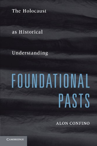 9780521736329: Foundational Pasts: The Holocaust as Historical Understanding