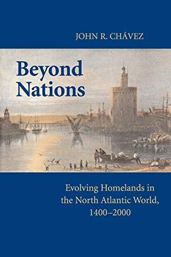 9780521736336: Beyond Nations: Evolving Homelands in the North Atlantic World, 1400-2000
