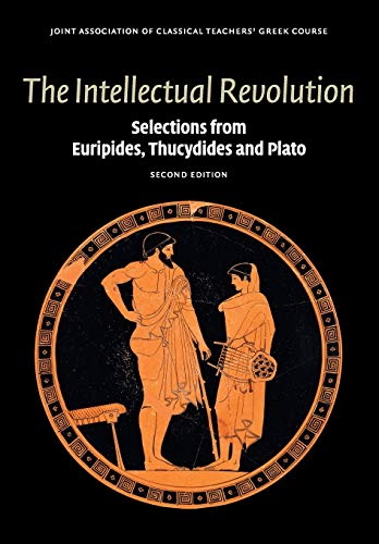 9780521736473: The Intellectual Revolution: Selections from Euripides, Thucydides and Plato