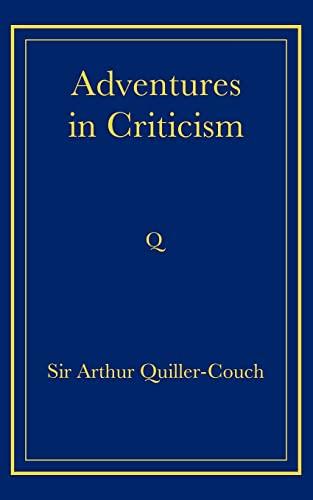 Adventures in Criticism: Arthur Quiller-Couch