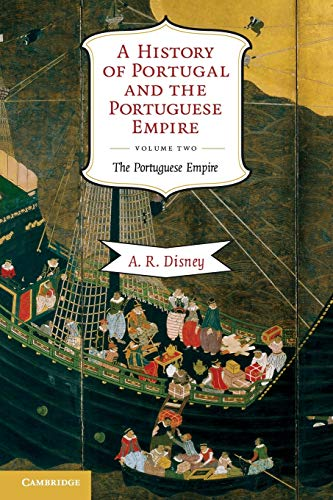 A History of Portugal and the Portuguese: Anthony R. Disney