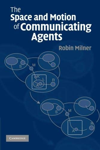 9780521738330: The Space and Motion of Communicating Agents