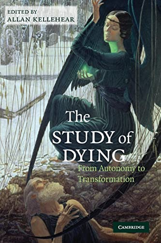 9780521739054: The Study of Dying: From Autonomy to Transformation