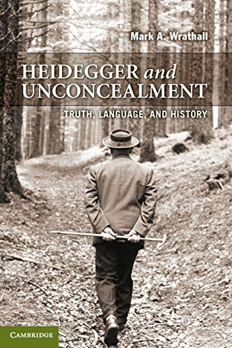 9780521739122: Heidegger and Unconcealment: Truth, Language, and History