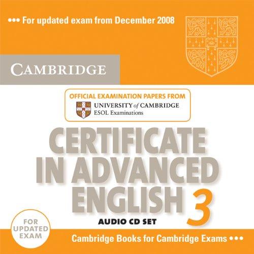 Cambridge Certificate in Advanced English 3 for: Cambridge ESOL