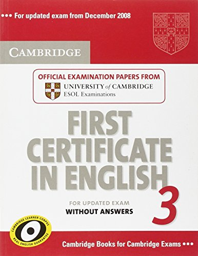 Cambridge First Certificate in English 3 for: Cambridge ESOL