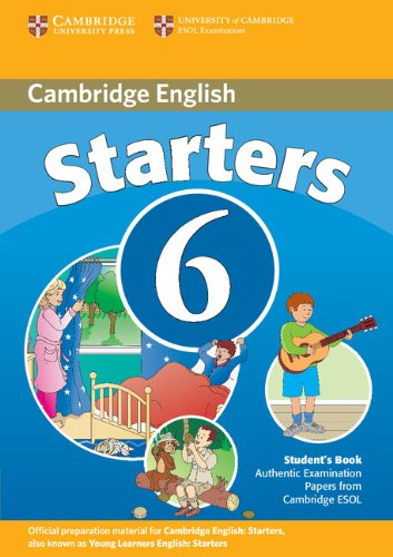 9780521739337: Cambridge young learners english tests. Starters. Per la Scuola media: Cambridge Young Learners English Tests 6 Starters Student's Book: Examination ... University of Cambridge ESOL Examinations