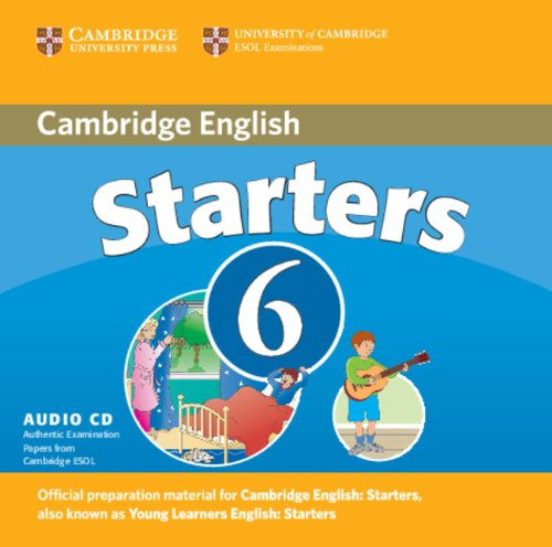 9780521739351: Cambridge Young Learners English Tests 6 Starters Audio CD: Examination Papers from University of Cambridge ESOL Examinations (No. 6)