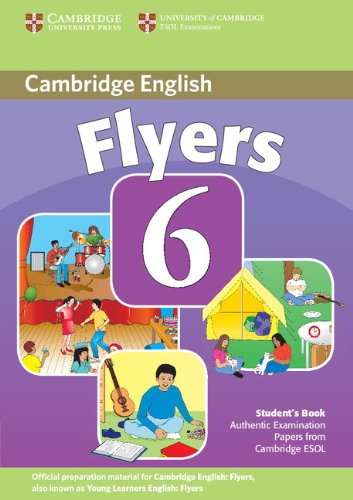 9780521739399: Cambridge young learners english tests. Flyers. Per la Scuola media: Cambridge Young Learners English Tests 6 Flyers Student's Book: Examination Papers from University of Cambridge ESOL Examinations