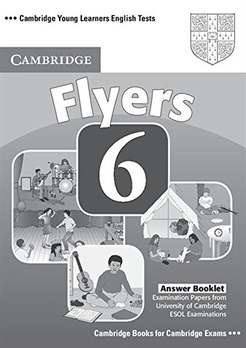 9780521739405: Cambridge Young Learners English Tests 6 Flyers Answer Booklet: Examination Papers from University of Cambridge ESOL Examinations: No. 6