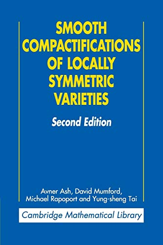 9780521739559: Smooth Compactifications of Locally Symmetric Varieties (Cambridge Mathematical Library)
