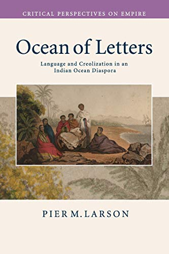 9780521739573: Ocean of Letters: Language and Creolization in an Indian Ocean Diaspora (Critical Perspectives on Empire)