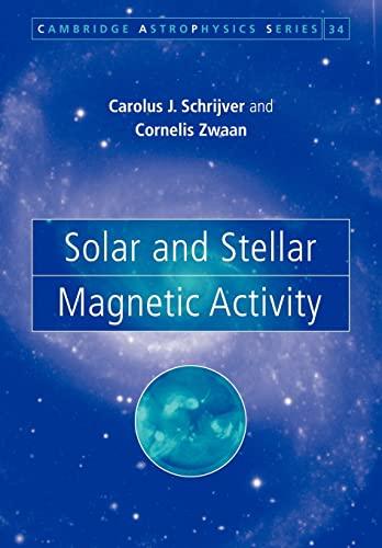 9780521739863: Solar and Stellar Magnetic Activity Paperback (Cambridge Astrophysics)