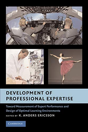 9780521740081: Development of Professional Expertise: Toward Measurement of Expert Performance and Design of Optimal Learning Environments